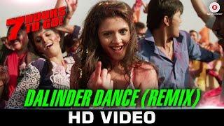 Dalinder Dance (Remix) - 7 Hours to Go | Hanif Shaikh | Sumit Sethi | Shiv Pandit & Sandeepa Dhar