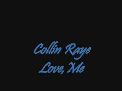 Collin Raye song Love,Me