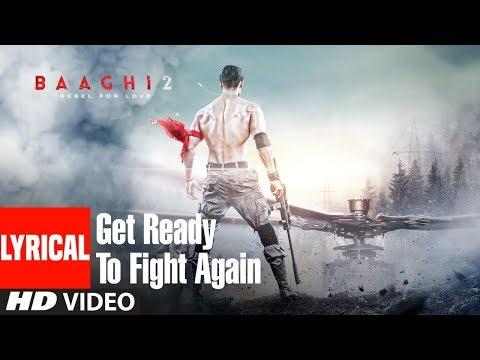Get Ready To Fight Again Song With Lyrics | Baaghi 2 | Tiger Shroff | Disha Patani | Ahmed Khan thumbnail