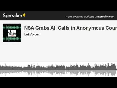 NSA Grabs All Calls in Anonymous Country (made with Spreaker)