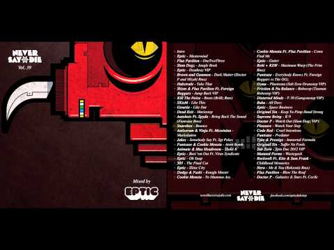 Never Say Die - Volume 39 (mixed by Eptic)