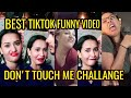 TikTok Don T Touch Me Challenge Compilation mp3