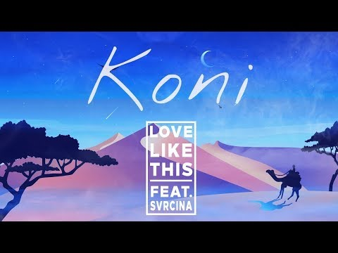Koni - Love Like This (Lyrics) ft. SVRCINA