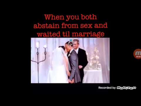 people should abstain from sex till marriage We never made love because we are firm against sex before marriage up till now we never felt that we were that you should also abstain from oral sex.