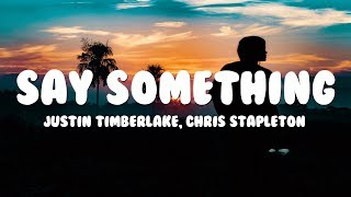 Download Lagu Justin Timberlake - Say Something (Lyrics) ft. Chris Stapleton Gratis STAFABAND