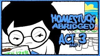 Homestuck Abridged: Act 3 Part 1