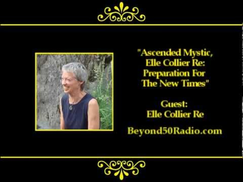 Ascended Mystic, Elle Collier Re: Preparation for the New Times