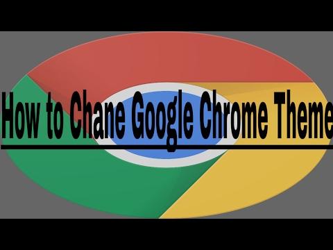 How to Change Google Chrome Theme - Google Chrome Tutorial 2017