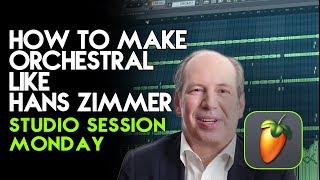 How To Make Orchestral Music Like Hans Zimmer - Studio Session Monday #13