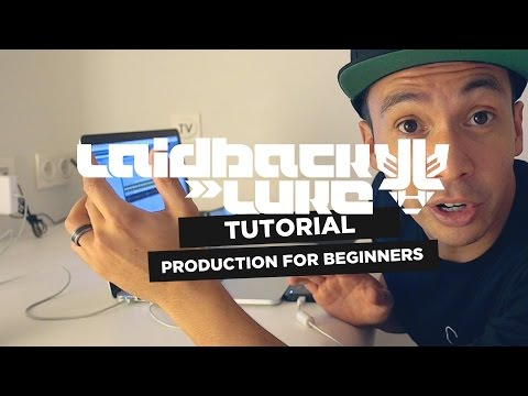 Beginners Tutorial To Music Production by Laidback Luke!