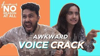 Awkward Voice Crack feat. Urooj Ashfaq | For No Reason At All | Abish Mathew