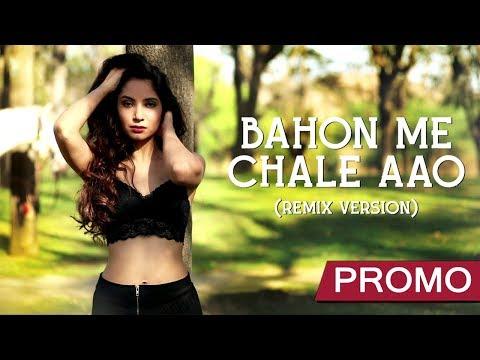 Bahon Me Chale Aao (Remix)   Promo   Jyotica Tangri   Anshita Chawla   Music & Sound   Saregama