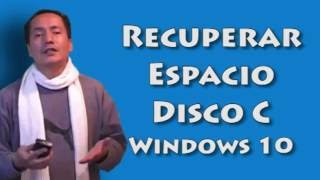 Recuperar Espacio Perdido del Disco C en Windows 10 | Trucos