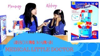 UNBOXING MAINAN ANAK DOCTER - MEDICAL LITTLE DOCTOR