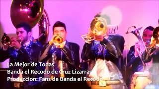 La Mejor De Todas - Banda El Recodo De Cruz Lizarraga