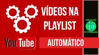 Como adicionar videos automaticamente as suas playlist ou lista de reprodução do Youtube