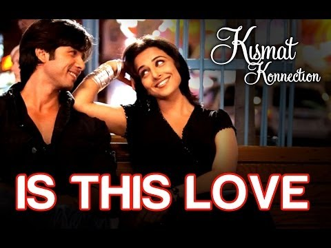 Is This Love - Kismat Konnection | Shahid Kapoor & Vidya Balan | Mohit Chauhan & Shreya Ghoshal video