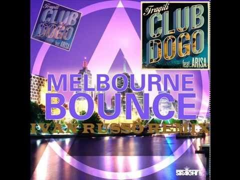 Club Dogo feat. Arisa - Fragili (Ivan Russo Remix) Melbourne Bounce
