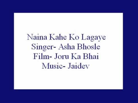 Naina Kahe Ko Lagaye- Asha (Joru Ka Bhai).