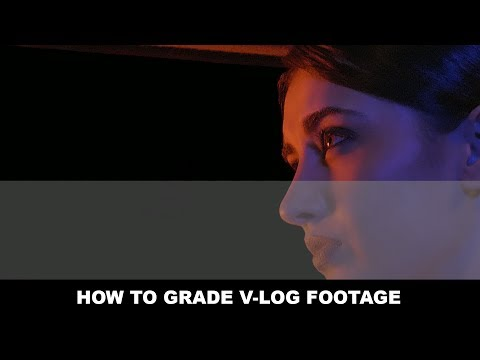 How to Color Grade V-Log from the Panasonic GH5