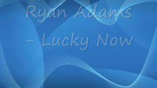 Ryan Adams Lucky Now