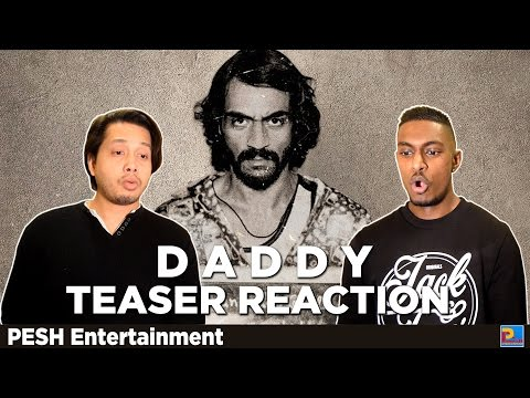 Daddy Teaser Reaction & Review | Arjun Rampal | PESH Entertainment