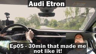 Audi Etron - Ep05 - The 30 min drive, that made me not like it