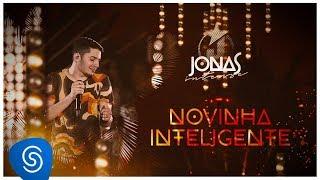 Jonas Esticado - Novinha inteligente (DVD Jonas Intense) [Vídeo Oficial]