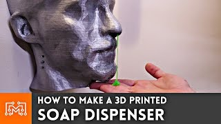 How to Make a 3d Printed Soap Dispenser