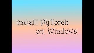 install PyTorch on Windows
