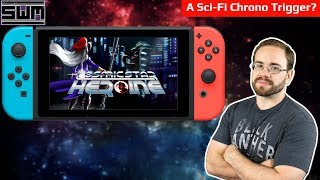 Cosmic Star Heroine Nintendo Switch - A Sci-Fi Chrono Trigger?