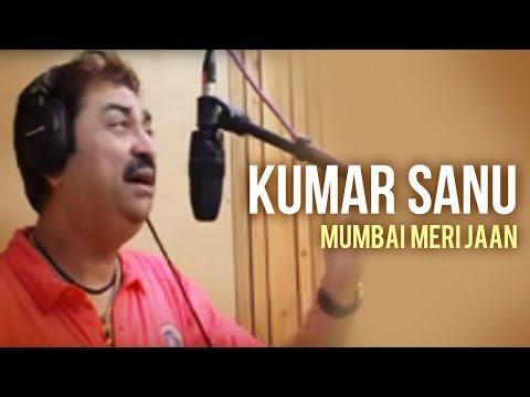 Kumar Sanu - Mumbai Meri Jaan
