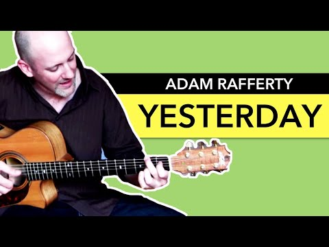 """Yesterday"" - Adam Rafferty -  Beatles Solo Fingerstyle Guitar"