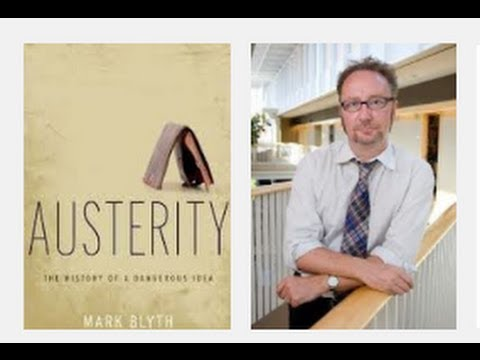 the theory of austerity in mark blyths austerity the history of a dangerous idea