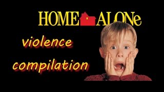 Home Alone: violence compilation