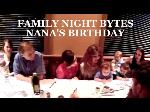 Family Night Bytes - Nana's Bday 2014
