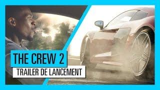 THE CREW 2 : Trailer de lancement [OFFICIEL] VOSTFR HD