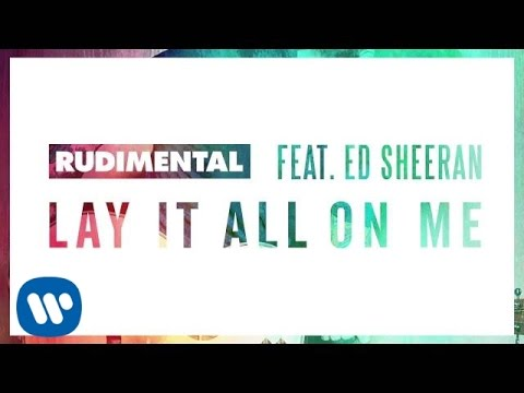 download lagu Rudimental Feat Ed Sheeran Lay It All On Me gratis