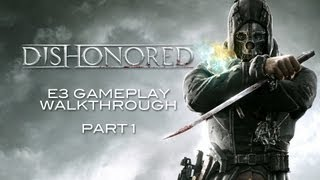 Dishonored Golden Cat E3 Gameplay Walkthrough -- Part 1