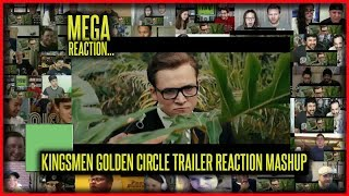 KINGSMEN 2 THE GOLDEN CIRCLE Trailer Reaction Mashup | MEGA Mash Up