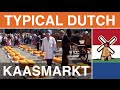 Typical Dutch Vocabulary: Cheese market (Kaasmarkt) and Dutch Cheese.