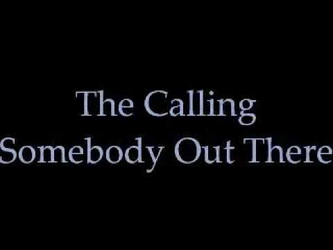 Calling - Somebody Out There