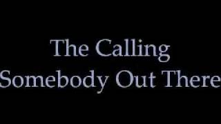 Watch Calling Somebody Out There video