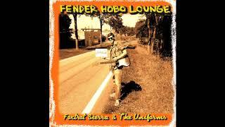 Download Lagu Foxtrot Sierra his Uniforms - Fender Hobo Lounge (Full Album) Gratis STAFABAND