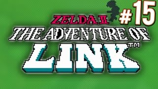 Zelda 2: The Adventure of Link - The Struggle is Real | PART 15