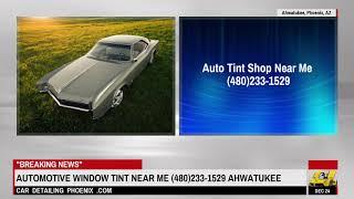 Automotive Window Tint Near Me (480)233-1529 Ahwatukee Phoenix