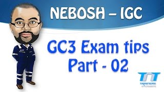 NEBOSH GC3 / IGC3 Exam tips - Part 02 (the updates)
