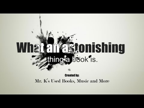 What An Astonishing Thing A Book Is (Mr. K's Used Books)