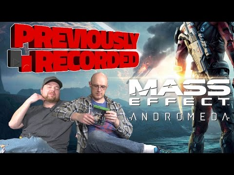 Previously Recorded - Mass Effect Andromeda