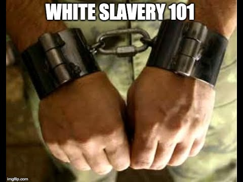 White Slavery 101* what they never told you in History Class part I